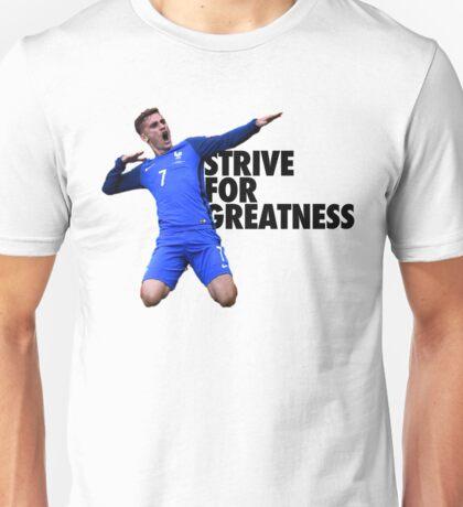 Antoine Griezmann - Strive for Greatness Unisex T-Shirt