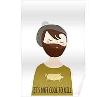 It's not cool to kill Poster