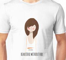 Beautiful without fur Unisex T-Shirt