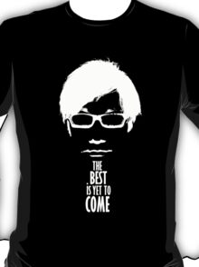 The best is yet to come from Kojima - Black Edition  T-Shirt
