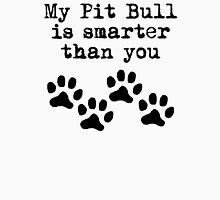 My Pit Bull Is Smarter Than You T-Shirt