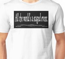 Staged Event Unisex T-Shirt