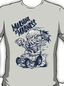 Machine of Madness T-Shirt