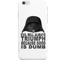 Good is Dumb - Dark Helmet iPhone Case/Skin