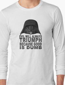 Good is Dumb - Dark Helmet Long Sleeve T-Shirt