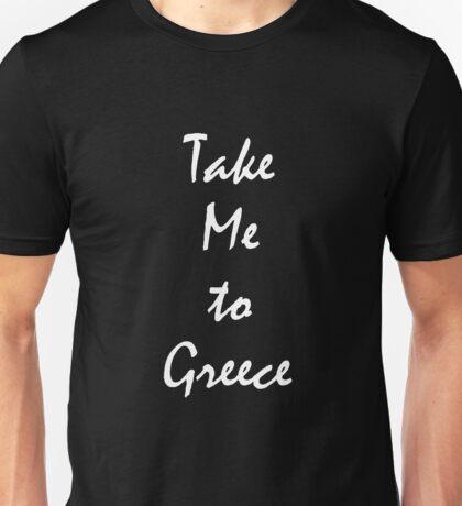 Take Me To Greece vacation Souvenir tshirt Unisex T-Shirt