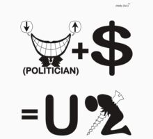 Politician Plus Money Equals You Screwed (B & W) T-Shirt
