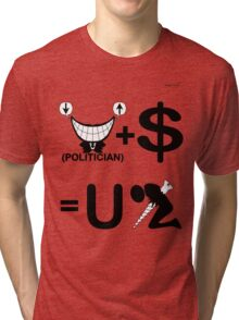 Politician Plus Money Equals You Screwed (B & W) Tri-blend T-Shirt
