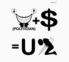 Politician Plus Money Equals You Screwed (B & W) Unisex T-Shirt