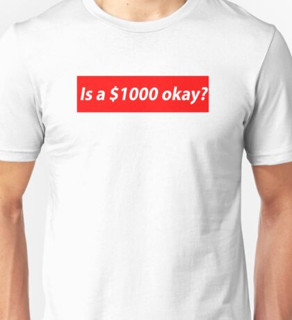 Supreme Pun - $1000 Unisex T-Shirt
