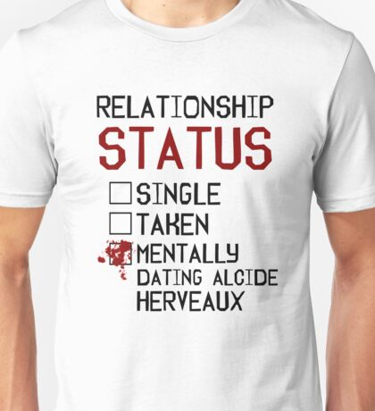 Mentally dating Alcide Herveaux Unisex T-Shirt