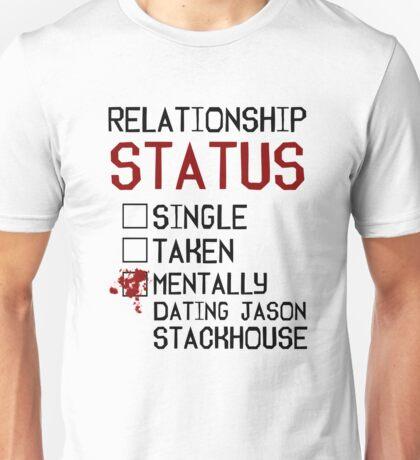Mentally dating Jason Stackhouse Unisex T-Shirt