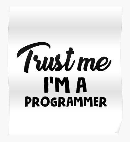 Trust me I'm a programmer Poster