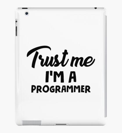 Trust me I'm a programmer iPad Case/Skin