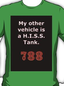 My other vehicle is a H.I.S.S. Tank Sticker Alternative T-Shirt