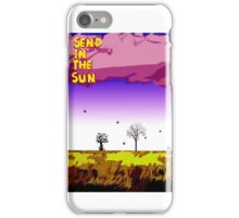 Send In The Sun iPhone Case/Skin