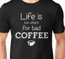 Bad Coffee Unisex T-Shirt