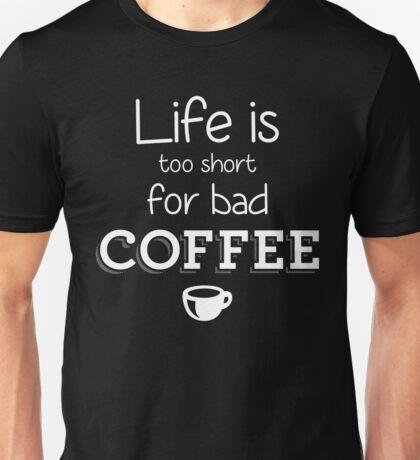 Bad Coffee Unisex T-Shirt