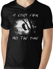 Can't rain all the time Mens V-Neck T-Shirt