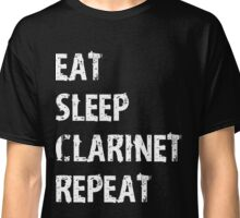 Eat Sleep Clarinet Repeat T-Shirt Gift For High School Band College Cute Funny Gift Player Music T Shirt Tee  Classic T-Shirt
