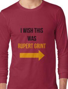 I Wish This Was Rupert Grint Long Sleeve T-Shirt