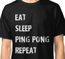 Eat Sleep Ping Pong Repeat T-Shirt Gift For High School Team College Cute Funny Gift Player Science T Shirt Tee  Classic T-Shirt