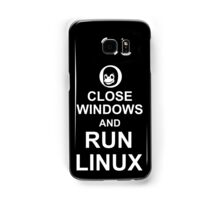 Close Windows and Run Linux - Funny Design for Free Software Geeks Samsung Galaxy Case/Skin
