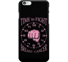 Time to Fight Breast Cancer iPhone Case/Skin