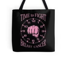 Time to Fight Breast Cancer Tote Bag