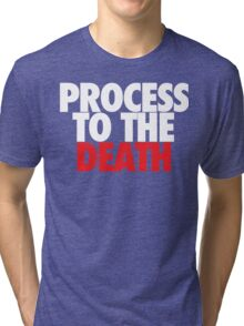 Process To The Death (White/Red) Tri-blend T-Shirt