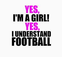 YES, I'M A GIRL! YES, I UNDERSTAND FOOTBALL Womens Fitted T-Shirt
