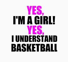 YES, I'M A GIRL! YES, I UNDERSTAND BASKETBALL Womens Fitted T-Shirt
