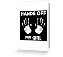 Hands Off My Girl & Hands Off My Guy Couples Design Greeting Card