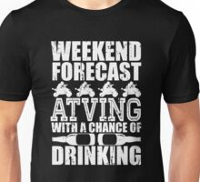 Weekend Forecast Atv with a Chance of Drinking Unisex T-Shirt