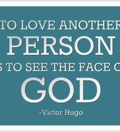 To love another person is to see the face of God Sticker