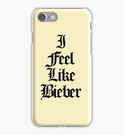 FEEL LIKE BIEBER IPHONE CASE iPhone Case/Skin