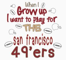 When I Grow Up...Football (San Fran) by canossagraphics