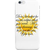 You are the sun iPhone Case/Skin