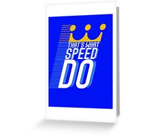 That's What Speed Do Greeting Card