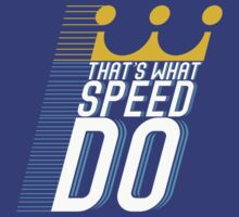 That's What Speed Do T-Shirt