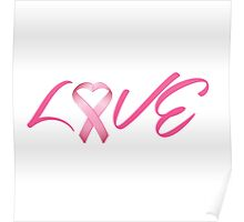 Love Pink Breast Cancer Ribbon Poster