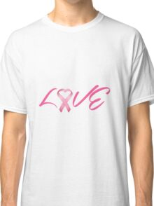 Love Pink Breast Cancer Ribbon Classic T-Shirt