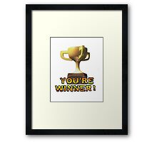 You're Winner! Framed Print