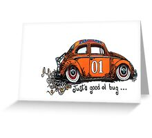 General.....Just a good ol bug Greeting Card