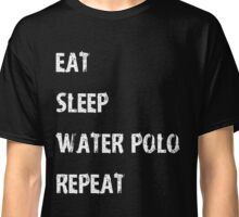 Eat Sleep Water Polo Repeat T-Shirt Gift For High School Team College Cute Funny Gift Player Waterpolo Sport T Shirt Tee  Classic T-Shirt