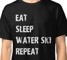 Eat Sleep Water Ski Repeat T-Shirt Gift For High School Team College Cute Funny Gift Player Waterski T Shirt Tee  Classic T-Shirt