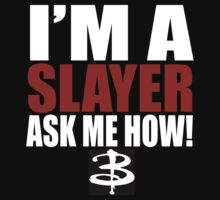 I'm A Slayer Ask Me How! Buffy Summers BTVS Kids Clothes