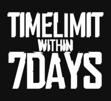 TIME LIMIT WITHIN 7 DAYS by avalentia