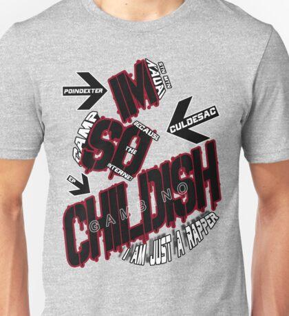 IM SO CHILDISH Unisex T-Shirt