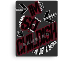 IM SO CHILDISH Canvas Print